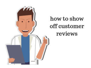 how to show off customer reviews